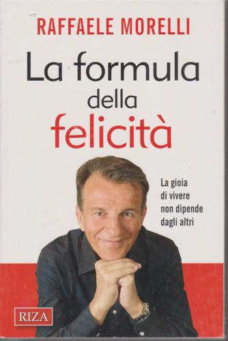 Riza Psicosomatica - La formula della felicità di Raffaele Morelli - n. 469 - marzo 2020 -