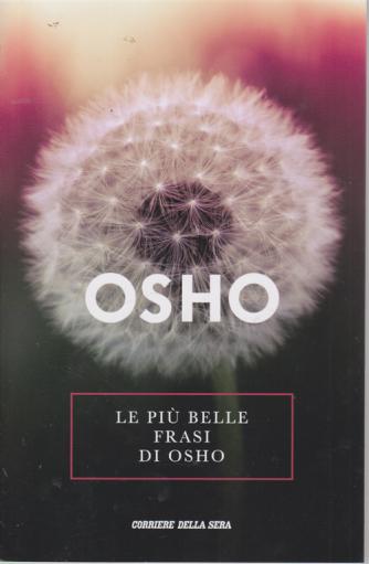 Osho - Le più belle frasi di Osho -  n. 7 - settimanale -