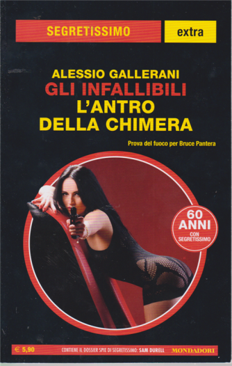 Segretissimo Extra  - Gli infallibili - L'antro della chimera - di Alessio Gallerani - n. 14 - marzo - aprile 2020 -