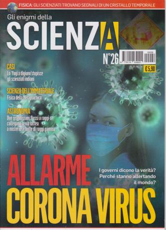 Gli Enigmi della scienza - Allarme Coronavirus - n. 26 - 27/2/2020 -
