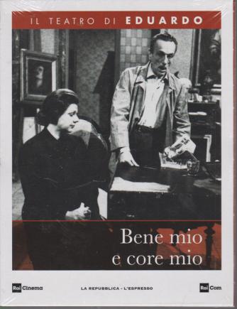 Il teatro di Eduardo - Bene mio e core mio - n. 9 - 2/3/2020 - settimanale