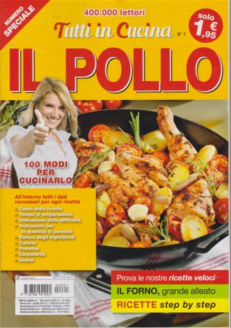 Tutti In Cucina - Il Pollo - n. 1 - bimestrale - 3/2/2020