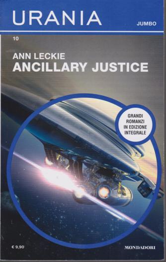 Urania Jumbo - Ancillary Justice - di Ann Leckie - n. 10 - bimestrale - marzo 2020