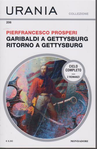 Urania Collezione - Garibaldi A Gettysburg - Ritorno a Gettysburg - n. 206 - mensile - marzo 2020