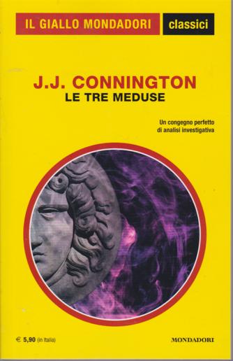 Il giallo Mondadori - classici - Le tre meduse - di J.J. Connington - n. 1430 - marzo 2020 - 5/3/2020 - mensile