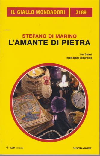 Il giallo Mondadori - n. 3189 - L'amante di pietra - di Stefano Di Marino - mensile - marzo 2020 -
