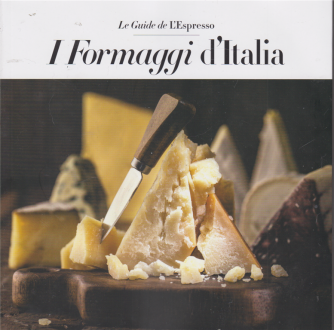 Le Guide de L'Espresso - I formaggi d'Italia - n. 1 - bimestrale - 6/3/2020