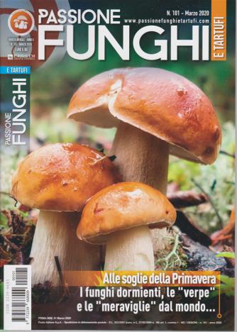 Passione funghi e tartufi - n. 101 - marzo 2020 - mensile