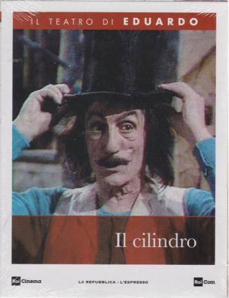 Il Teatro di Eduardo - Il Cilindro - n. 10 - 9/3/2020 - settimanale