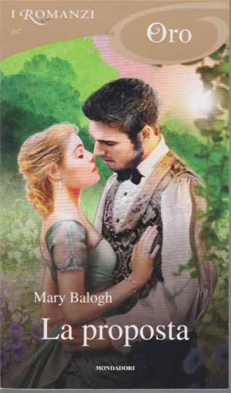 I Romanzi Oro* - La Proposta di Mary Balogh - n. 207- mensile - marzo 2020 -