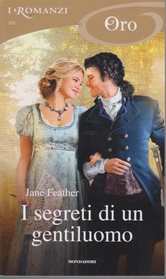 I romanzi Oro - I segreti di un gentiluomo di Jane Feather - n. 208 - aprile 2020 - mensile