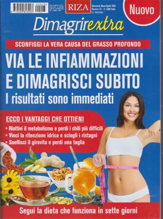 Dimagrirextra - Via le infiammazioni e dimagrisci subito - n. 23 - bimestrale - marzo - aprile 2020