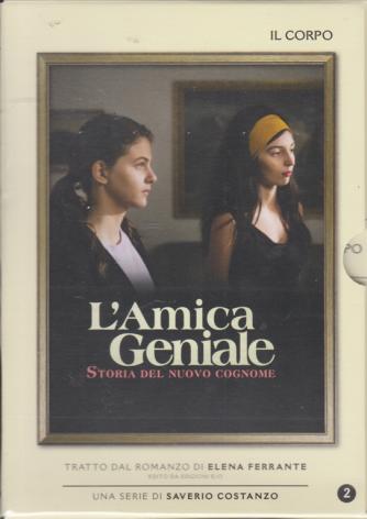 L'Amica Geniale - Storia del nuovo cognome - stagione 2 - Il corpo - 10/3/2020 - settimanale