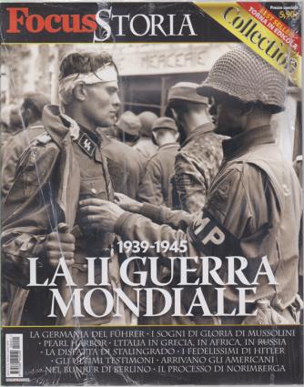 Focus storia collecction - 1939-1945 La II guerra mondiale -