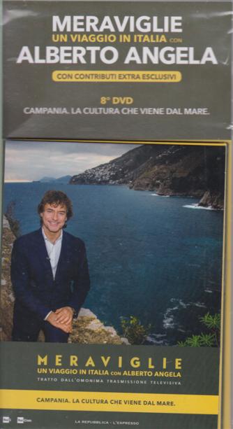 Meraviglie - Un viaggio in Italia con Alberto Angela - 8° dvd - Campania, la cultura che viene dal mare - 11 marzo 2020 -