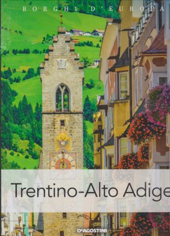 Borghi D'europa - Trentino -Alto Adige - n. 7 - quattordicinale - 23/3/2019