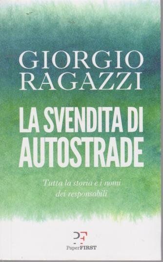 La svendita di autostrade - Giorgio Ragazzi - n. 2 - mensile