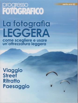 Progresso Fotografico - La fotografia leggera - n. 62 - marzo - aprile 2020 - bimestrale