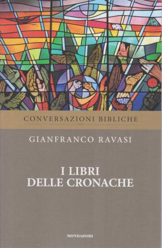 Conversazioni Bibliche con Gianfranco Ravasi - I libri delle Cronache - n. 12 - settimanale-