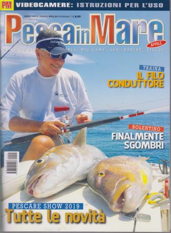 Pesca In Mare - n. 4 - mensile - aprile 2019 -