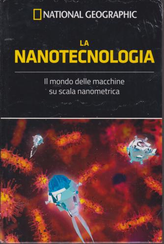 National Geographic - La nanotecnologia - n. 53 - settimanale - 13/3/2020 - copertina rigida