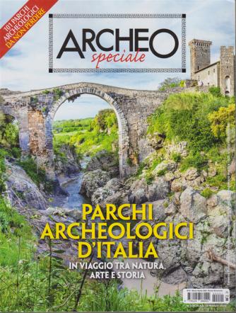 Archeo Speciale - n. 1 - bimestrale - marzo - aprile 2020 - Parchi archeologici d'Italia