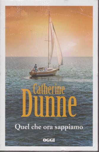 Catherine Dunne - Quel che ora sappiamo - n. 3 - settimanale
