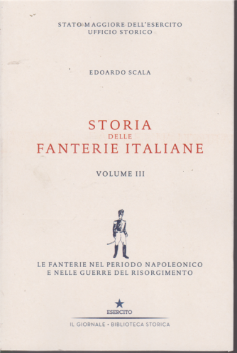 Storia delle fanterie italiane - volume III - di Edoardo Scala -