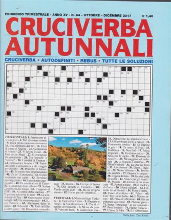 Cruciverba autunnali - n. 64 - trimestrale - ottobre - dicembre 2017 -