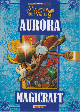 Disney Legendary Collaction - Wizards Of Mickey - Aurora Magicraft - n. 25 - quadrimestrale - 13 marzo 2020 -