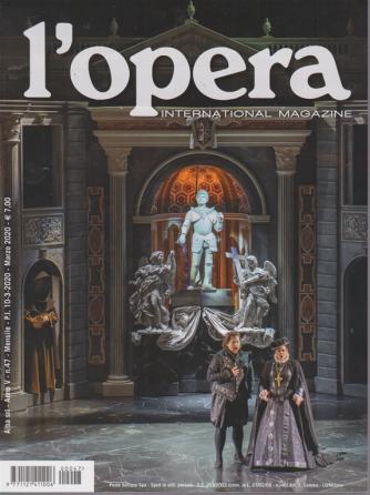 L'opera - International magazine - n. 47 - mensile - 10/3/2020 -
