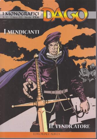 I Monografici Dago - I mendicanti - Il vendicatore - n. 51 - 15 marzo 2020 - mensile
