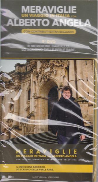 Meraviglie - Un viaggio in Italia  con Alberto Angela - 9° dvd - Il meridione barocco lo scrigno delle perle rare - 18 marzo 2020