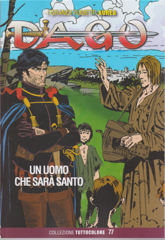 I grandi fumetti Aurea -Dago - Un uomo che sarà santo - n. 65 - 18 marzo 2020 . bimestrale -