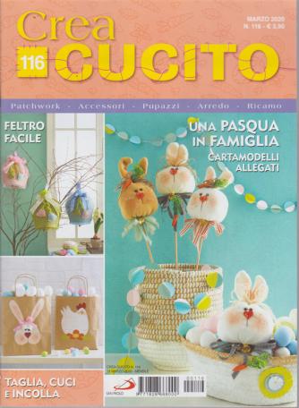 Crea Cucito - n. 116 - 19 marzo 2020 - mensile