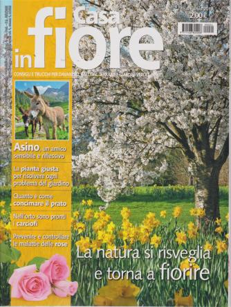 Casa In Fiore - n. 4 - aprile 2019 - mensile