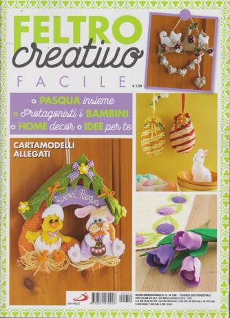 Feltro creativo facile - n. 12 - 19 marzo 2020 - trimestrale -