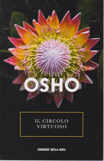Osho - Il Circolo Virtuoso - n. 10 - settimanale -