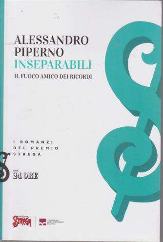 I Romanzi del Premio Strega  - Inseparabili di Alessandro Piperno - n. 1/2020  - mensile