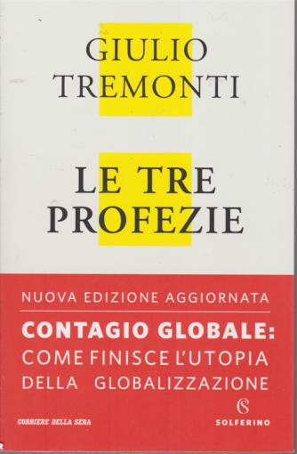 Le tre profezie - di Giulio Tremonti - Contagio globale: come finisce l'utopia della globalizzazione - bimestrale - n. 1