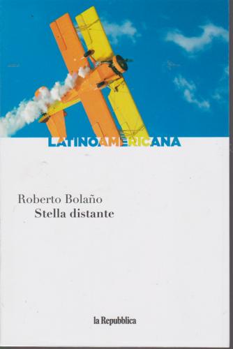 Latinoamericana - Stella distante di Roberto Bolano - n. 9 - settimanale