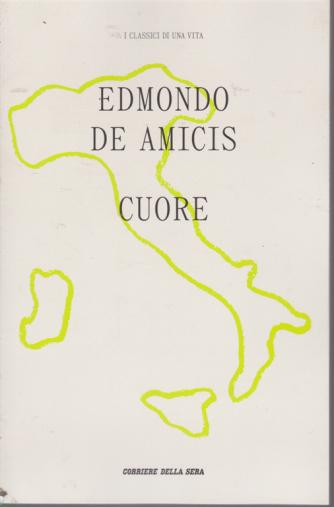 I classici di una vita - Cuore - Edmondo De Amicis - n. 1 - settimanale -