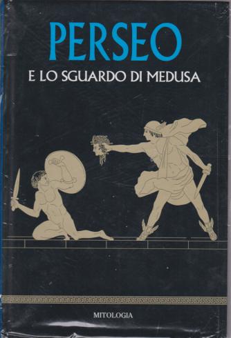 Mitologia - Perseo e lo sguardo di Medusa - n. 9 - settimanale - 20/3/2020 - copertina rigida