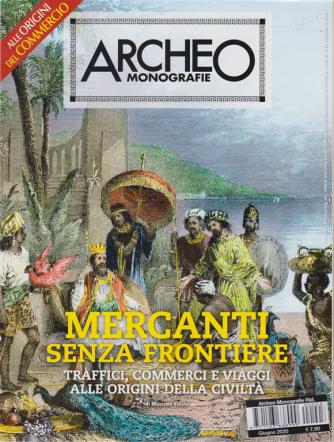 Archeo Monografie - n. 3 - giugno 2020 - Mercanti senza frontiere