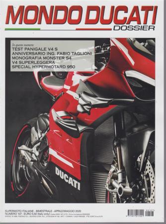 Mondo Ducati Dossier - n. 107 - bimestrale - aprile - maggio 2020 -