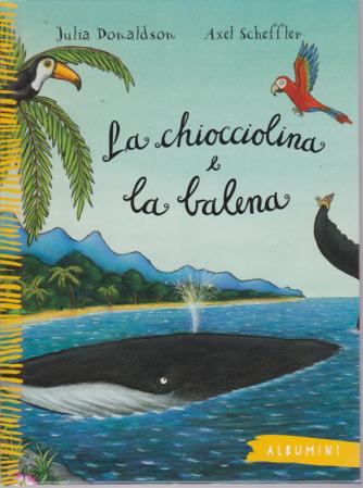 Albumini - La Chiocciolina e la balena - n. 7 - settimanale - copertina rigida