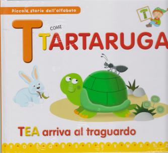 Piccole storie dell'alfabeto - T come Tartaruga - Tea arriva al traguardo - n. 19 - settimanale - 24/3/2020 - copertina rigida