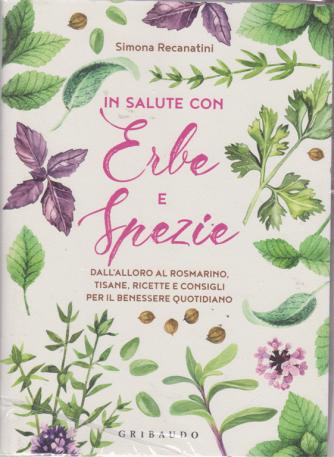 I manuali dl benessere - In salute con erbe e spezie - Simona Recanatini -