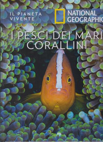 Il Pianeta Vivente - Pesci dei mari corallini - n. 23 - 31/3/2020 - settimanale - copertina rigida