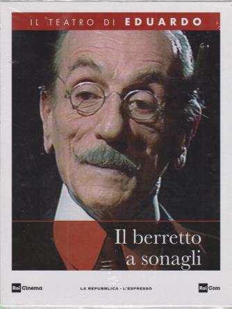 Il Teatro di Eduardo - Il berretto a sonagli - n. 13 - 30/3/2020 - settimanale